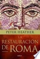 La restauración de Roma : bárbaros, papas y pretendientes al trono