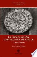 La revolución capitalista de Chile (1973-2003)