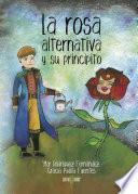 La rosa alternativa y su principito