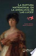 La ruptura matrimonial en la Andalucía de Las Luces