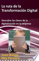 La Ruta de la Transformación Digital