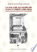 La sala de alcaldes de casa y corte (1583 -1834)