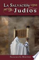 La Salvacion Viene de Los Judios