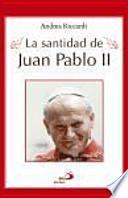 La santidad de Juan Pablo II