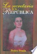 La secretaria de la República