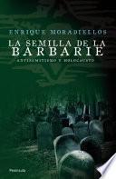 La semilla de la barbarie