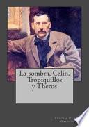 La Sombra, Celn, Tropiquillos Y Theros