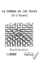 La Sombra de los Peces (4 U Blues)