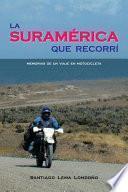 La Suramérica que Recorrí