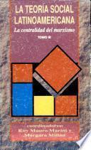 La teoría social latinoamericana: La centralidad del marxismo