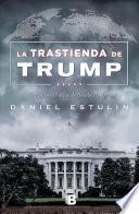 La trastienda de Trump/ Trump - Behind the Scenes
