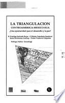La Triangulación Centroamérica-México-EUA