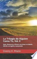 La Trilogía de Alguien Como Tú, Vol. II