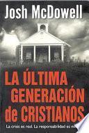 La Ultima Generacion de Cristianos