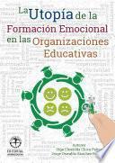 La utopía de la formación emocional de las organizaciones educativas