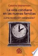 La vida cotidiana en las nuevas familias