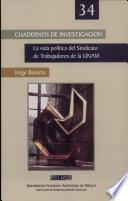 La vida política del Sindicato de Trabajadores de la UNAM