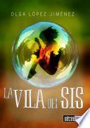 La vila del sis