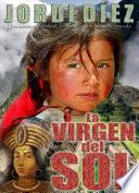 La virgen del sol / The Virgin of the Sun