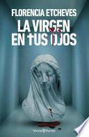 La virgen en tus ojos