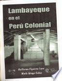 Lambayeque en el Perú colonial