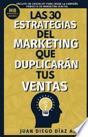 Las 30 Estrategias Del Marketing Que Duplicarán Tus Ventas