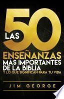 Las 50 enseñanzas más importantes de la Biblia