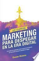 Las 7 claves del marketing para despegar en la era digital