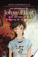 Las aventuras de Johny Elliot y el secreto de la Princesa de la Belleza