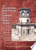 Las contribuciones arqueológicas en la formación de la historia colonial