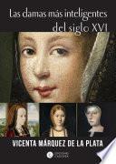 Las damas más inteligentes del siglo XVI