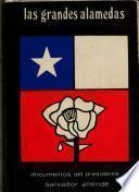 Las grandes alamedas: -3. pt. Documentos del presidente Salvador Allende