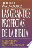 Las Grandes Profecias De LA Biblia
