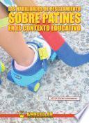 Las habilidades de deslizamiento sobre patines en el contexto educativo