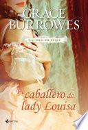 Las hijas del duque. El caballero de lady Louisa