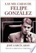 Las mil caras de Felipe González