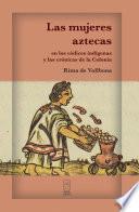 Las mujeres aztecas en los códices indígenas y las crónicas de la Colonia