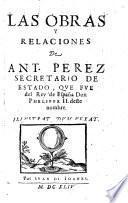 Las Obras y relaciones de Ant. Perez ...