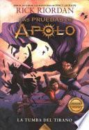 Las Pruebas de Apolo, Libro 4: la Tumba Del Tirano / the Trials of Apollo, Book Four: the Tyrant's Tomb