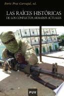 Las raíces históricas de los conflictos armados actuales