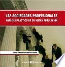 Las sociedades profesionales. análisis práctico de su nueva regulación