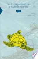 Las tortugas marinas y nuestro tiempo