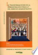 Las transformaciones de la administración pública y del derecho administrativo -Tomo I