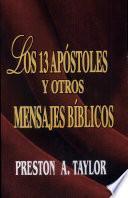 Las Trece Apostoles y Otros Mensajes Biblicos