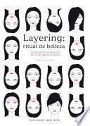 Layering, ritual de belleza/ Layering, Beauty Ritual