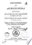 Lecciones de agricultura explicadas en la cátedra del Real Jardín Botánico de Madrid el año de 1815