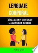Lenguaje Corporal: Cómo Analizar Y Comprender La Comunicación No Verbal