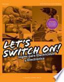 Let´s Switch On! Inglés para Electricidad y Electrónica