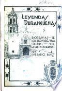 Leyendas durangueñas y biografías de los hombres más célebres del estado de Durango
