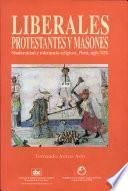 Liberales, protestantes y masones